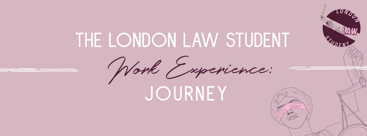The London Law Student Journey: Work Experience